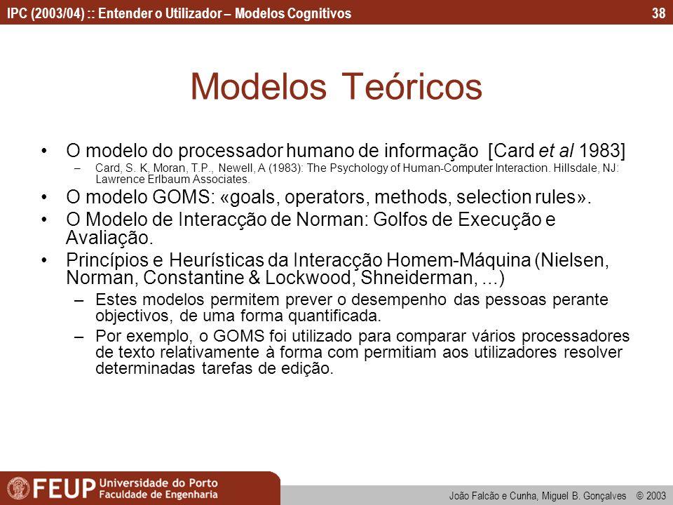 Modelos Teóricos O modelo do processador humano de informação [Card et al 1983]